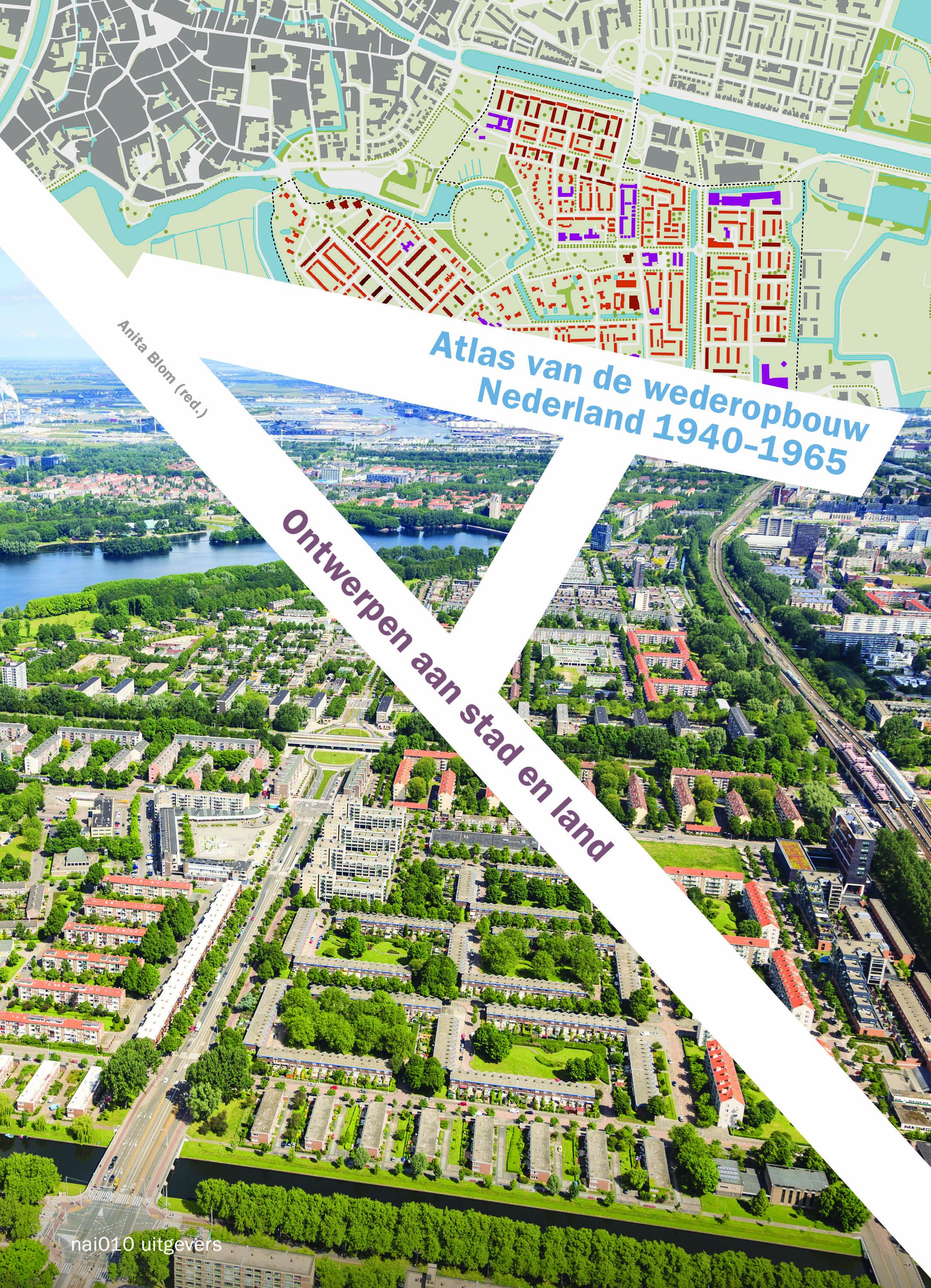 Atlas van de wederopbouw Nederland 1940-1965
