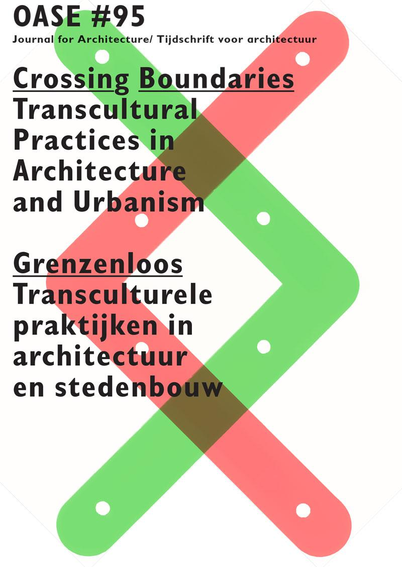 Oase 95 Crossing Boundaries. Transcultural Practices in Architecture and Urbanism