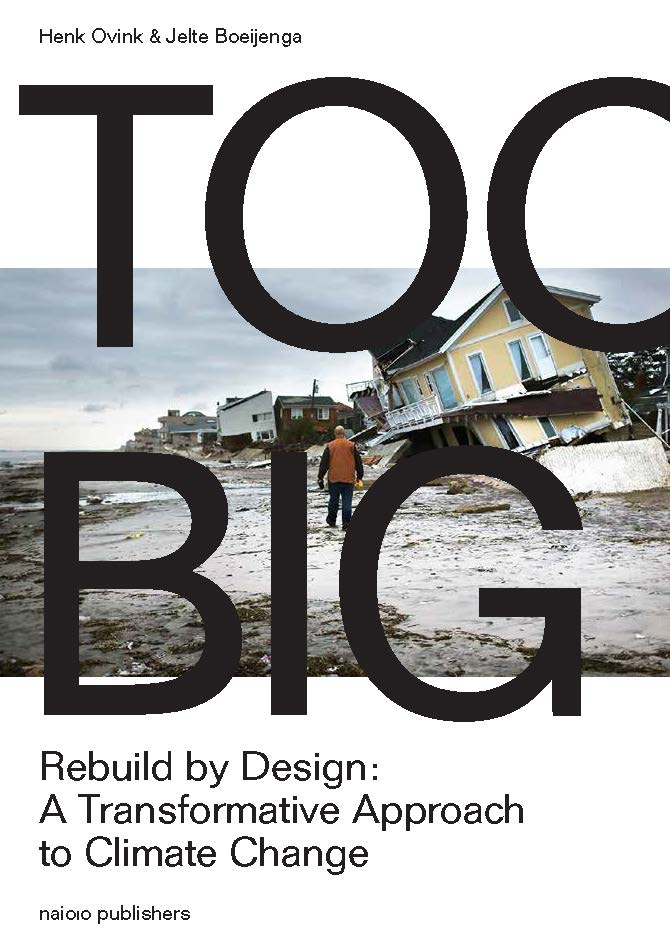 Too Big. Rebuild by Design: A TransformativeApproach to Climate Change