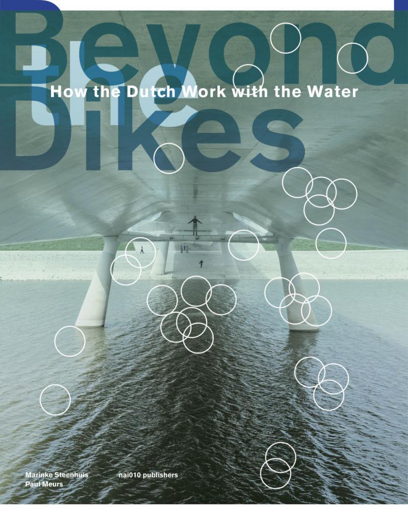 Beyond the Dikes