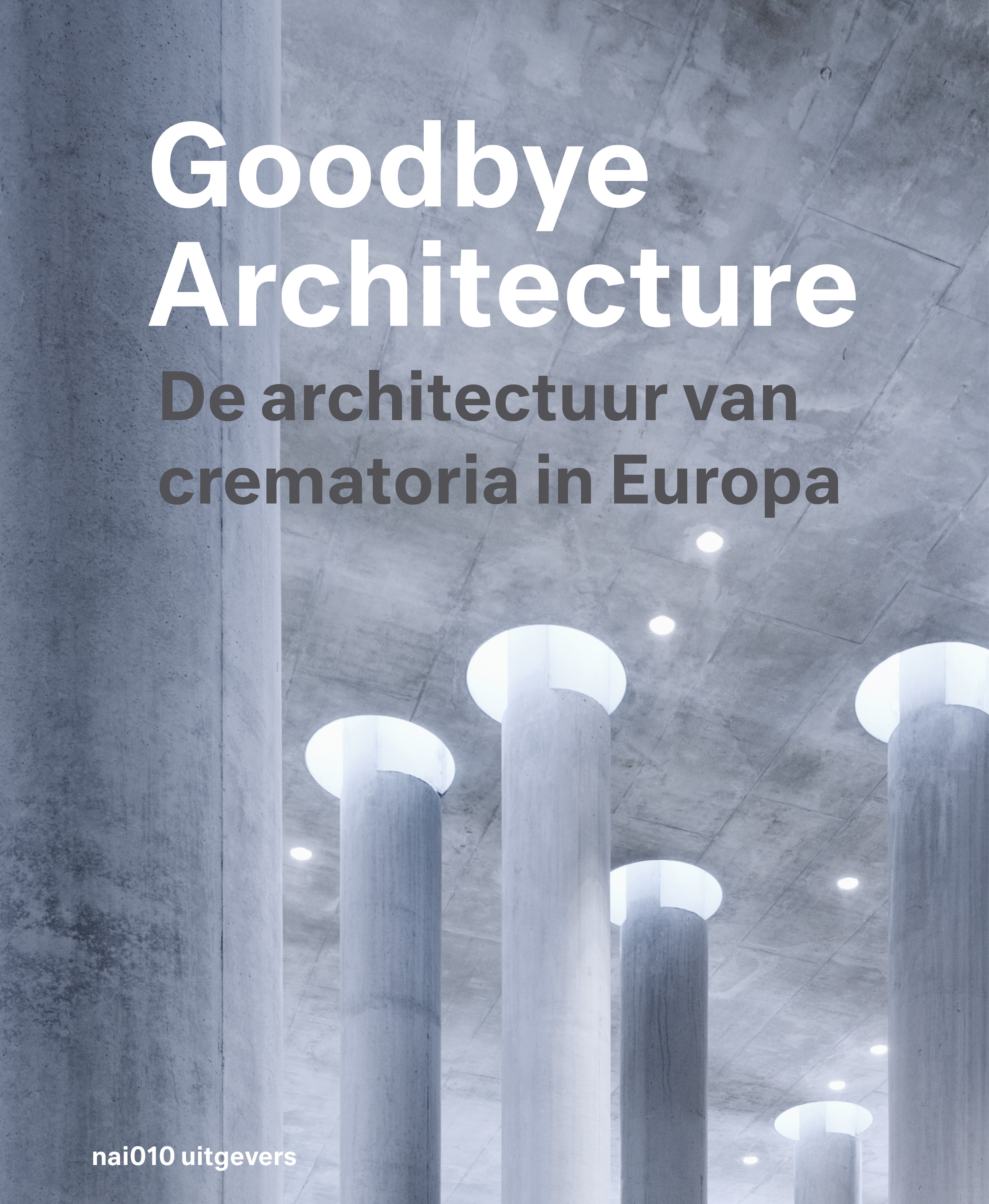 Goodbye Architecture (nl)
