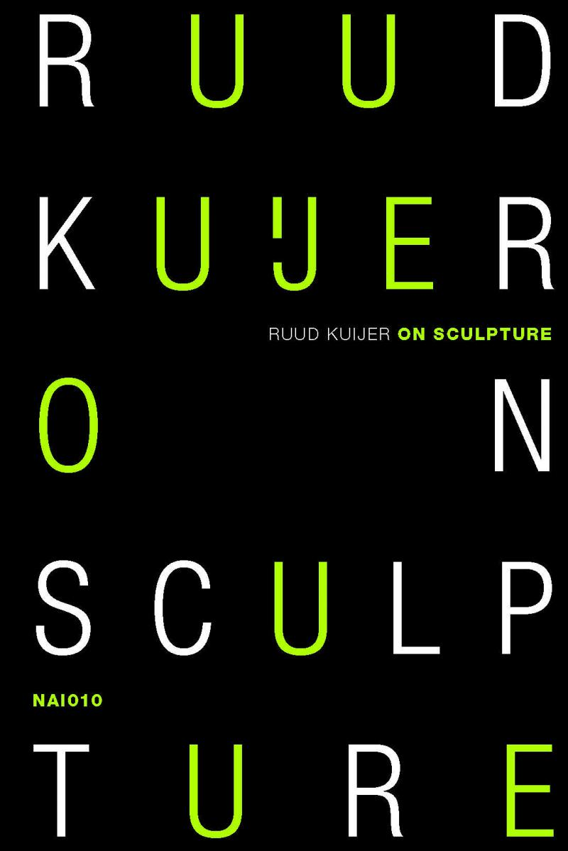 Ruud Kuijer, On Sculpture