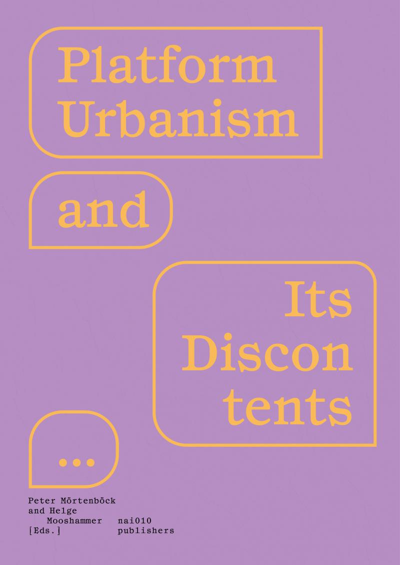 Platform Urbanism and Its Discontents