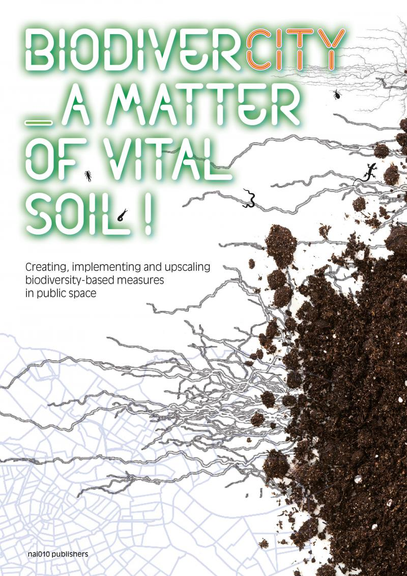 BiodiverCITY. A Matter of Vital Soil!