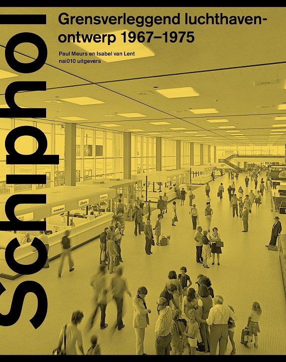Schiphol - Groundbreaking airport design 1967 - 1975